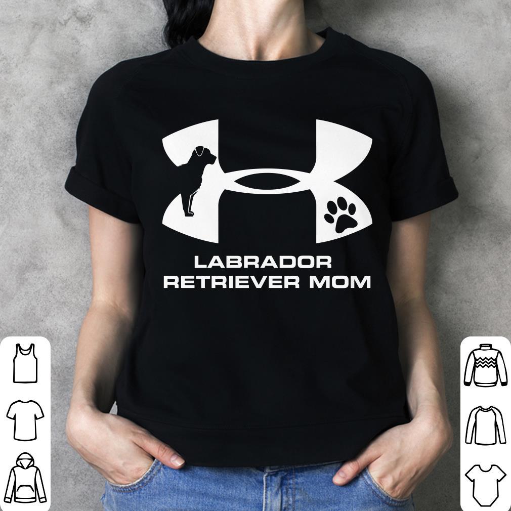 Under Armour Labrador Retriever Mom shirt 3