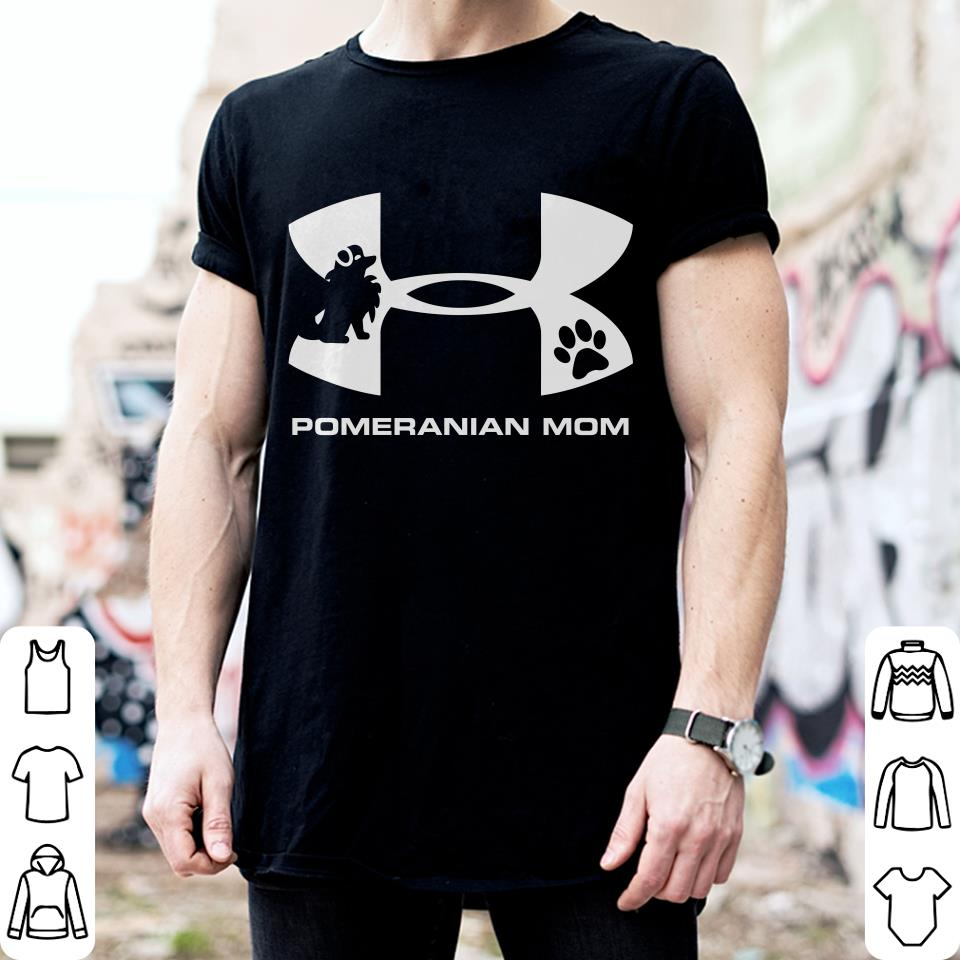 Under Armour Pomeranian Mom shirt