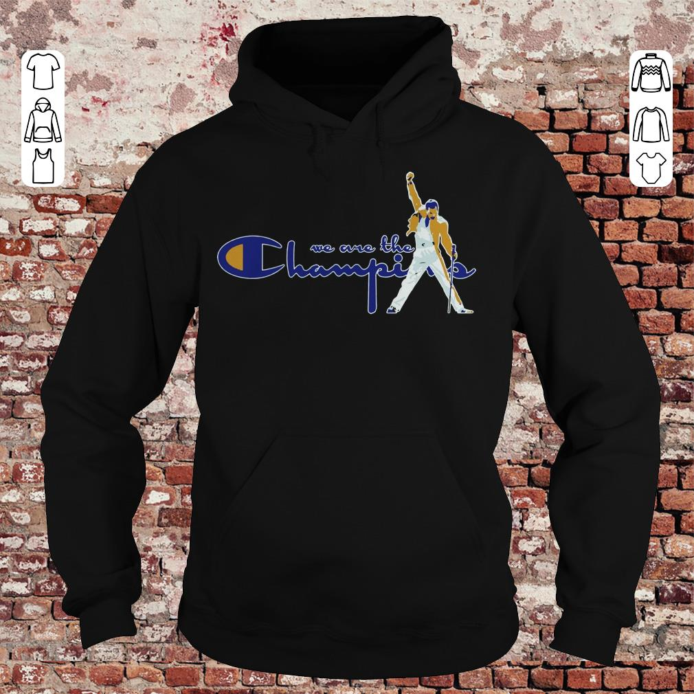 We are the Champions Freddie Mercury shirt Hoodie