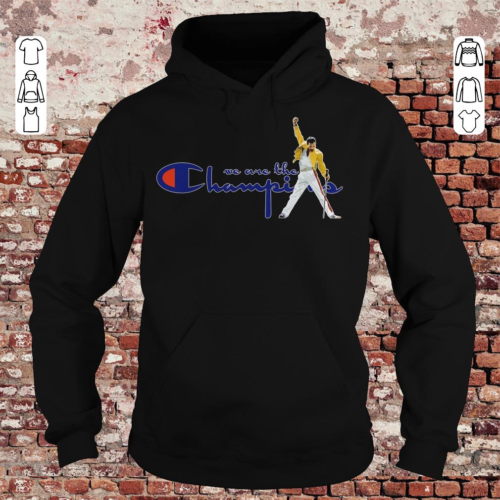 We are the champions shirt Hoodie