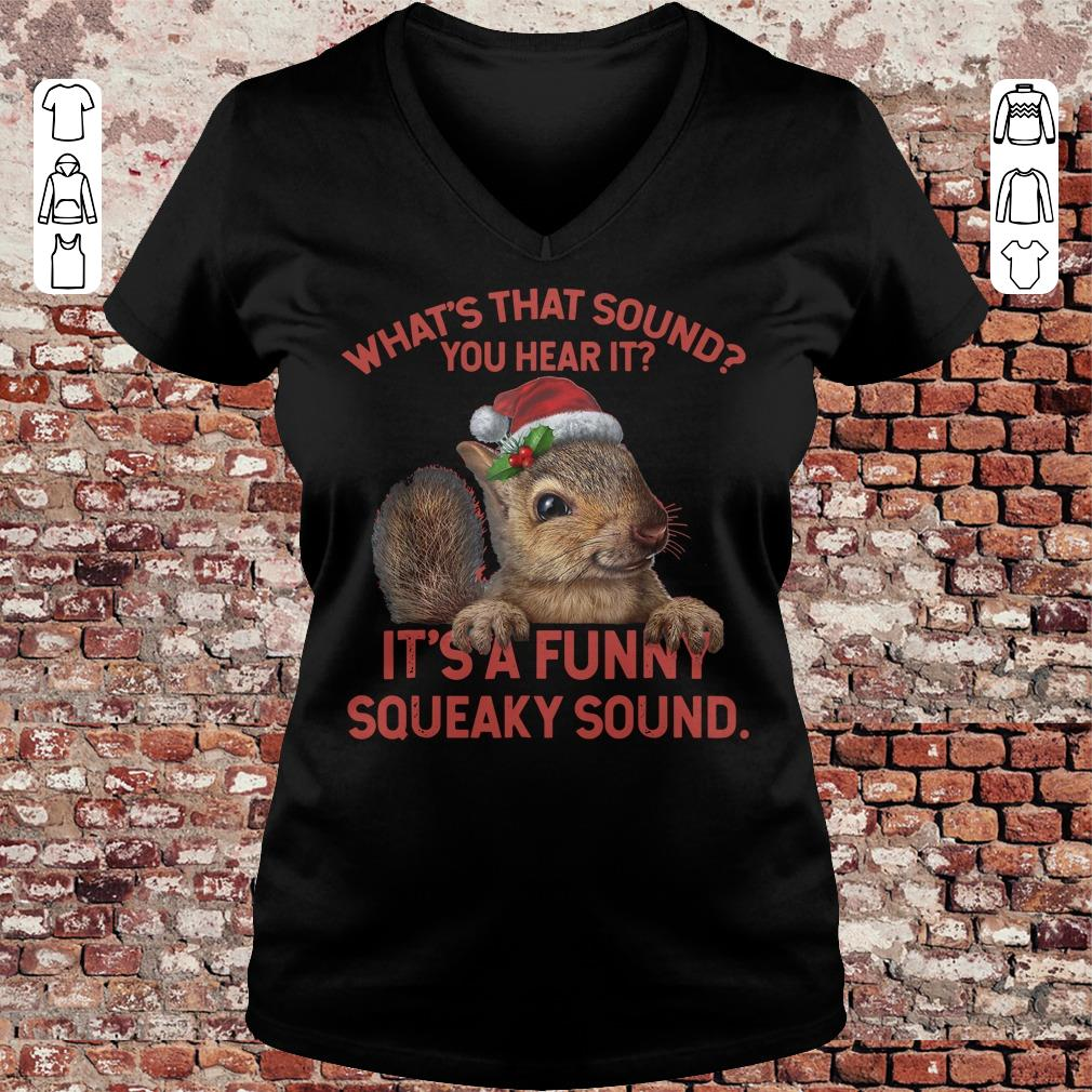 What's that sound you hear it It's a funny squeaky sound shirt Ladies V-Neck