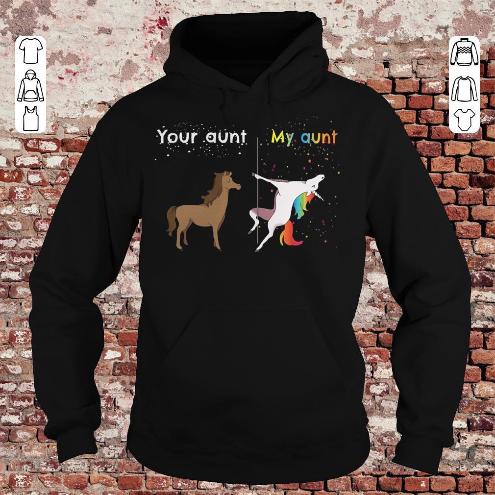 Your aunt My aunt unicorn shirt Hoodie