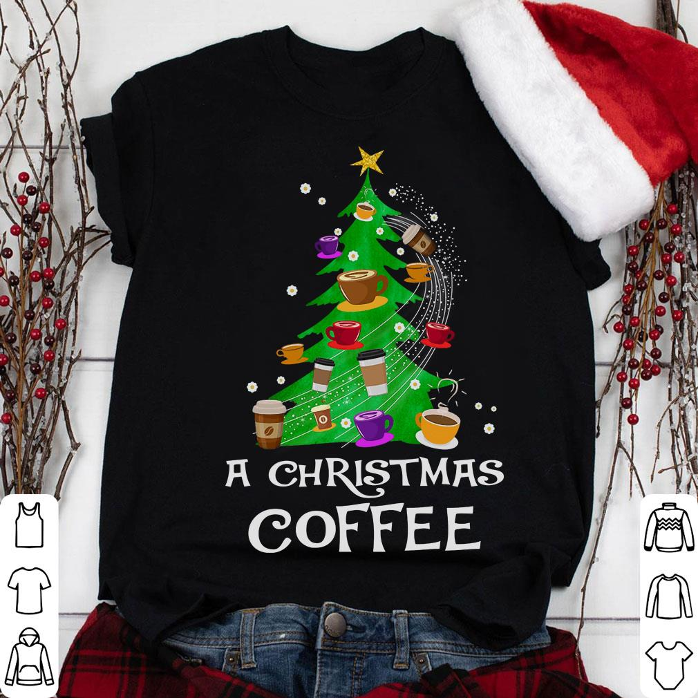 A Christmas Coffee shirt