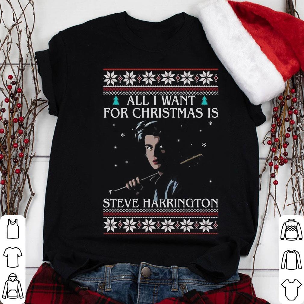 All I Want For Christmas Is Steve Harrington shirt