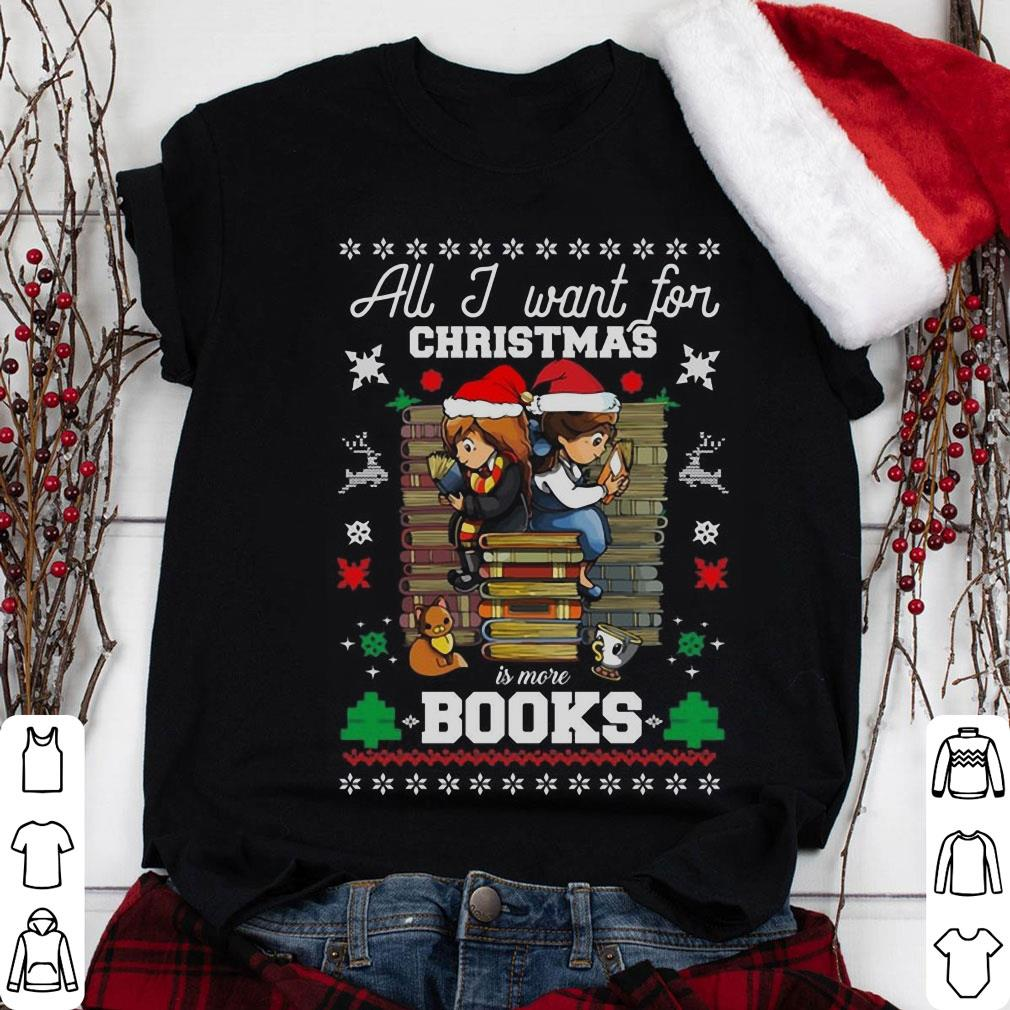 Belle And Hermione All I Want For Christmas Is More Books shirt