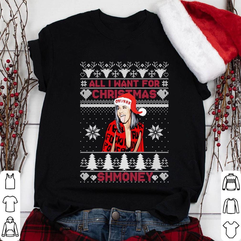 Cardi B All i want for christmas is shmoney shirt 1