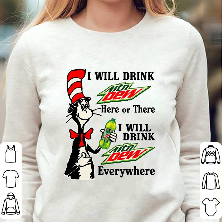 https://unicornshirts.net/images/2018/12/Dr-Seuss-I-will-drink-Mtn-Dew-here-Or-there-everywhere-shirt_4.jpg