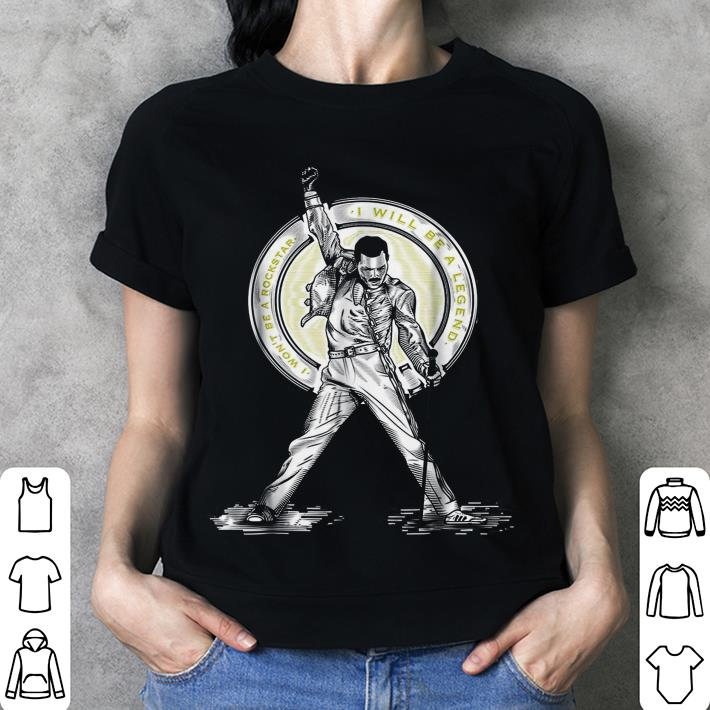 Freddie Mercury I Won't be a Rockstar Legend shirt 5