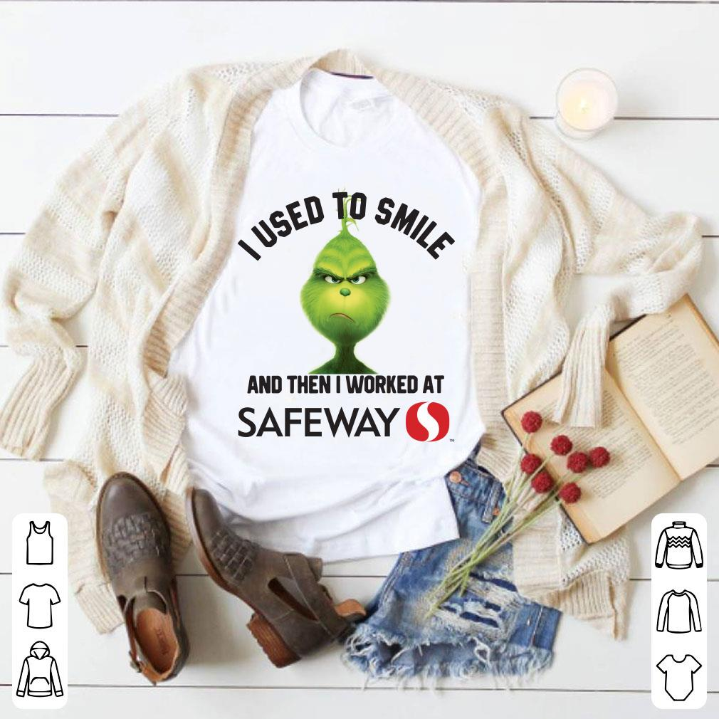 Grinch I used to smile and then I worked at Safeway shirt