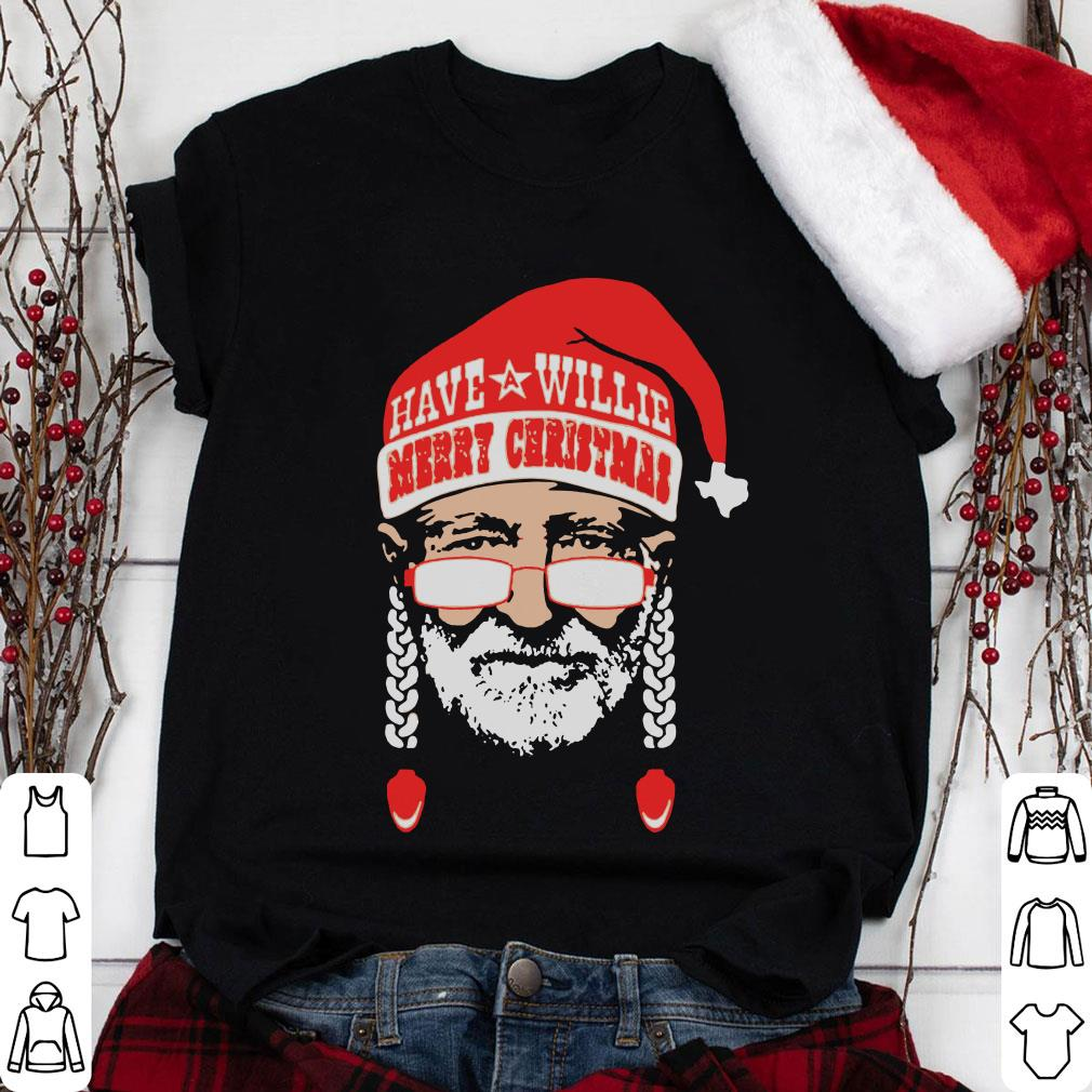 Have Willie Merry Christmas shirt