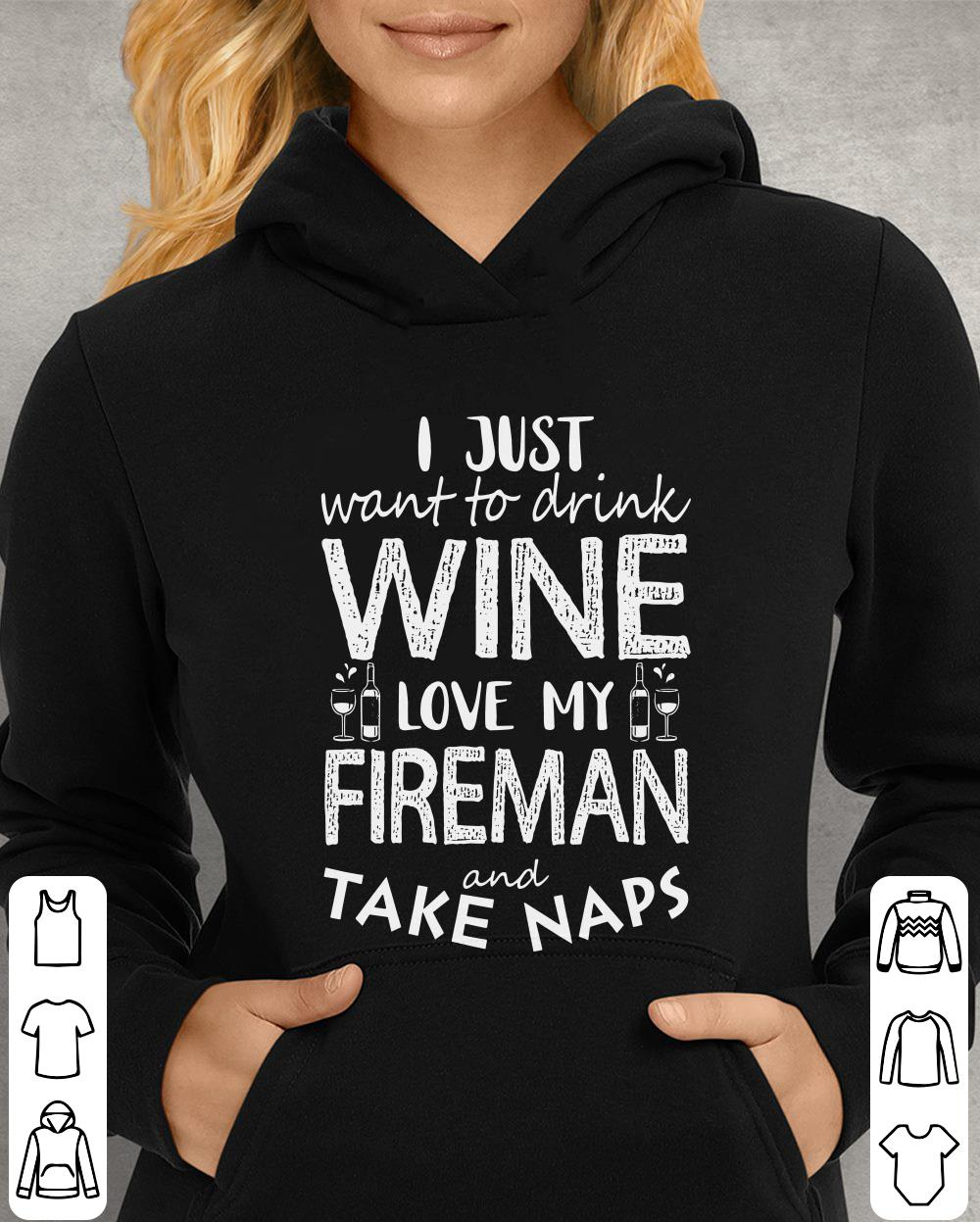 https://unicornshirts.net/images/2018/12/I-just-want-to-drink-wine-love-my-fireman-and-take-naps-shirt_4.jpg