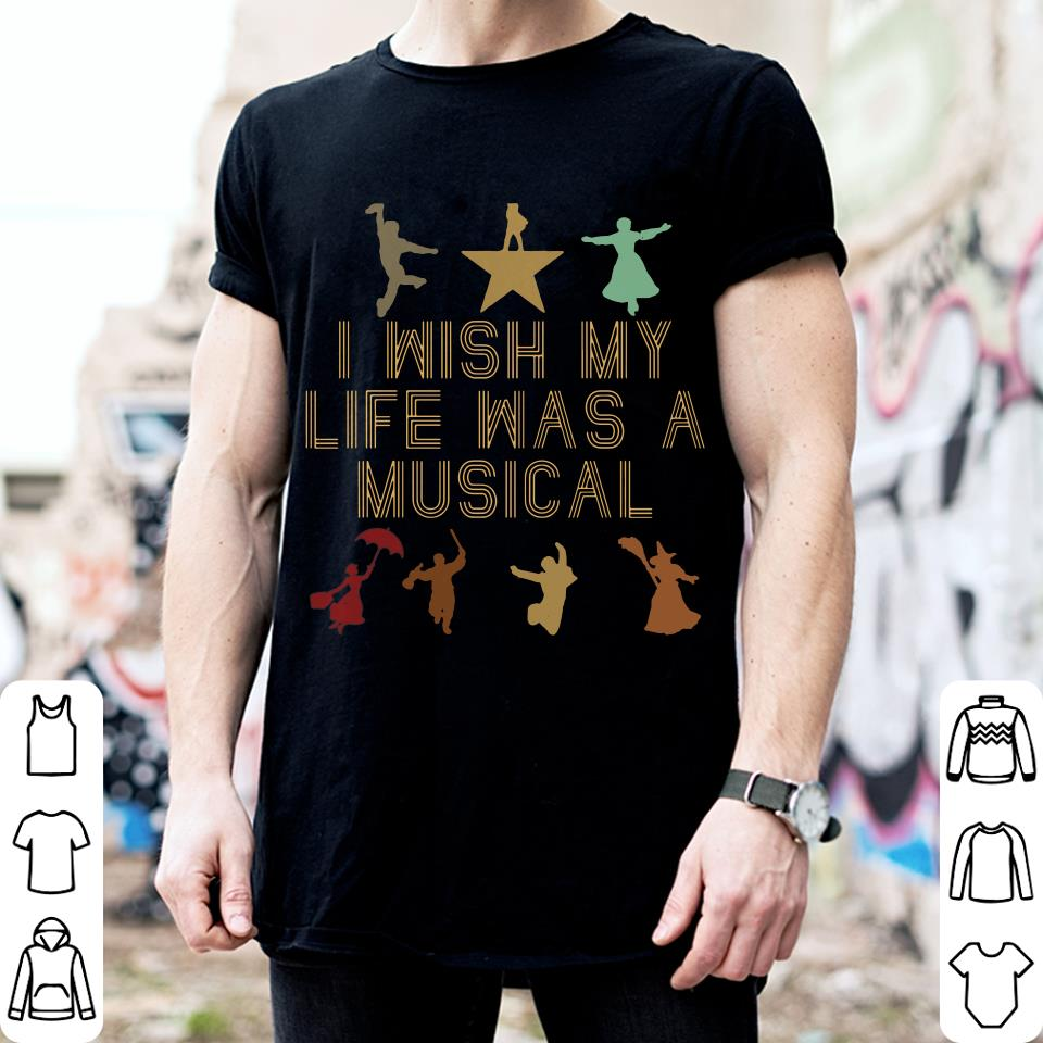I wish my life was a musical shirt 2