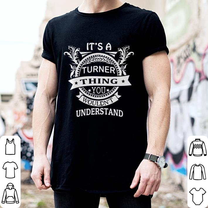 It's a Turner thing you wouldn't understand t-shirt sweater