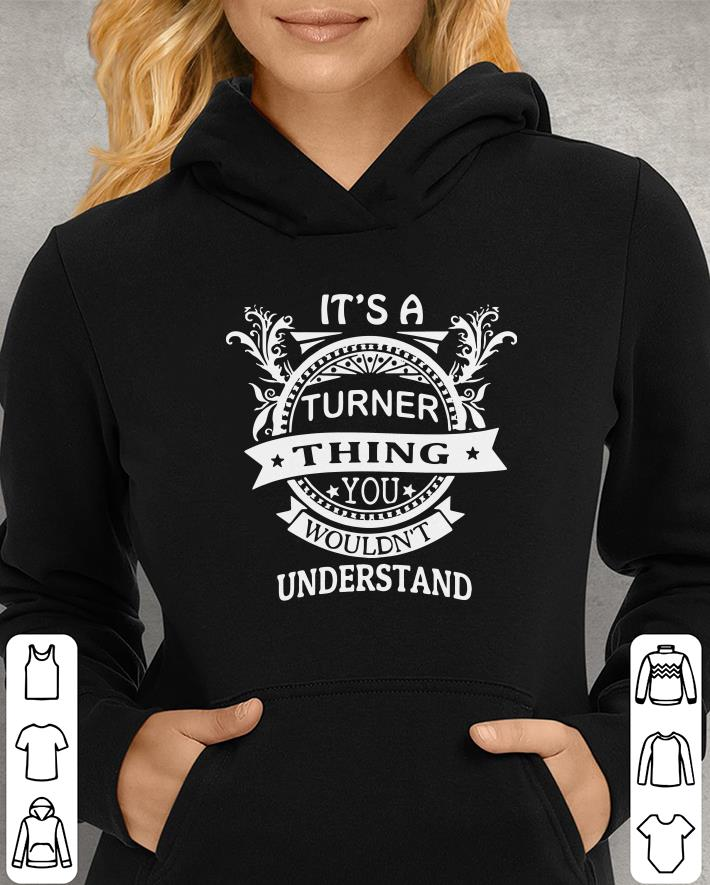 https://unicornshirts.net/images/2018/12/It-s-a-Turner-thing-you-wouldn-t-understand-t-shirt-sweater_4.jpg