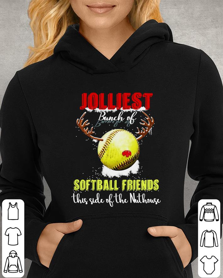 https://unicornshirts.net/images/2018/12/Jolliest-Bunch-Of-Softball-Friends-this-side-of-the-Nuthouse-shirt_4.jpg