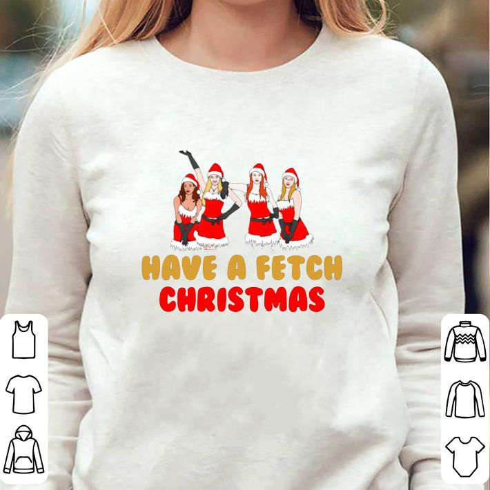https://unicornshirts.net/images/2018/12/Mean-girls-have-a-fetch-Christmas-shirt_4.jpg
