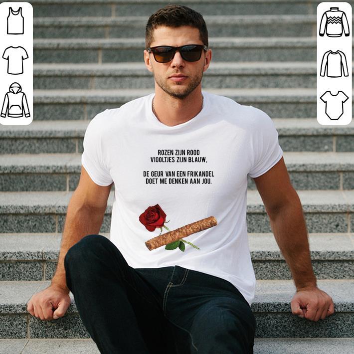Rozen Zijn Rood Viooltjes Zijn Blauw De Geur Van Een Frikandel shirt 2