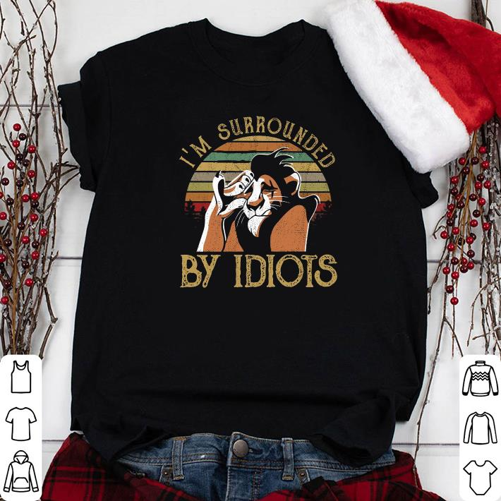 Scar The Lion King I'm Surrounded By Idiots shirt