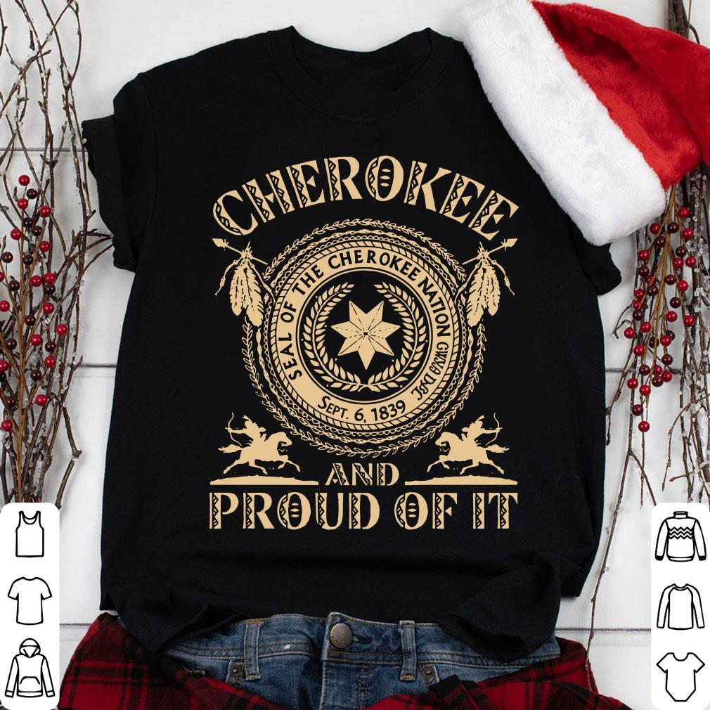 Seal of the cherokee nation Cherokee and proud of it shirt
