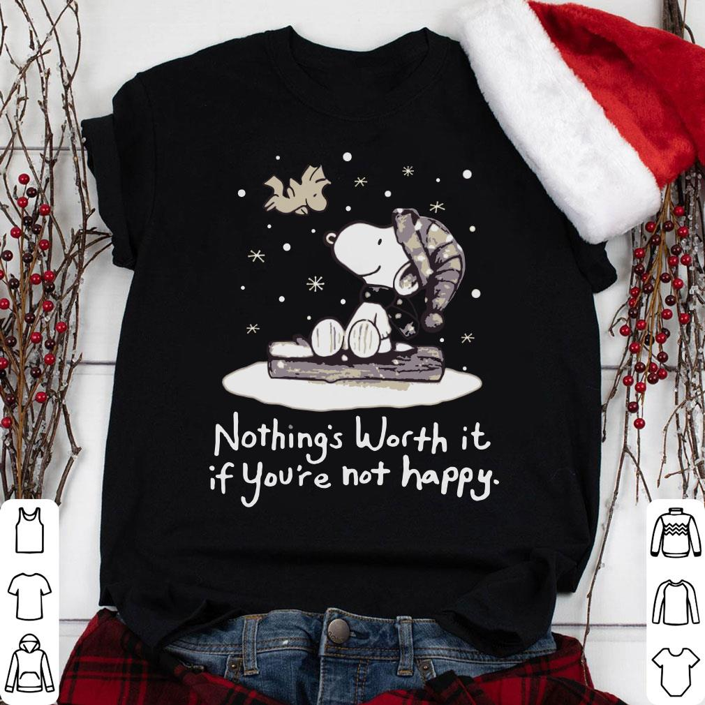 Snoopy nothings worth it if you're not happy shirt 1