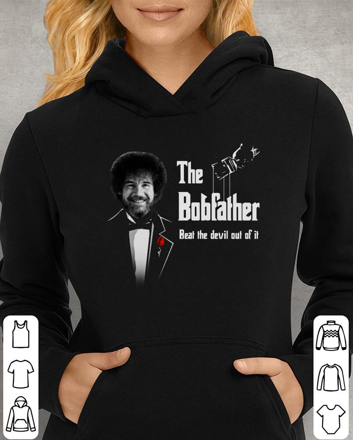 https://unicornshirts.net/images/2018/12/The-bobfather-beat-the-devil-out-of-it-shirt_4.jpg