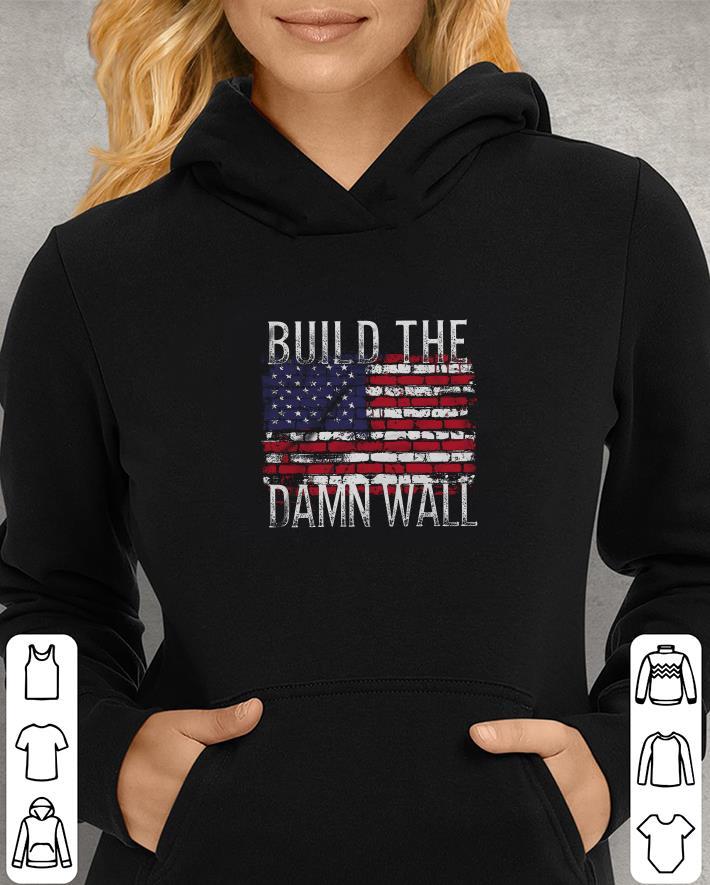 https://unicornshirts.net/images/2019/01/American-flag-build-the-damn-wall_4.jpg