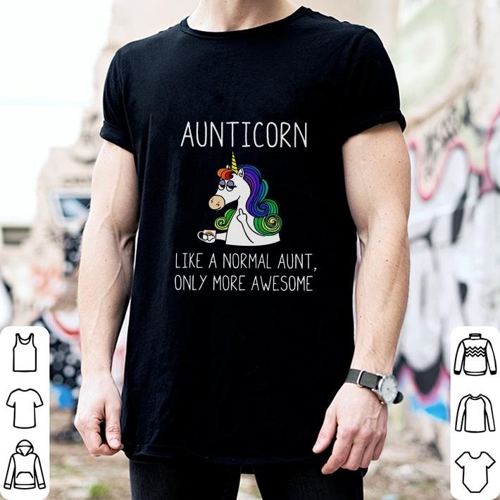 Aunticorn like a normal aunt only more awesome shirt 2