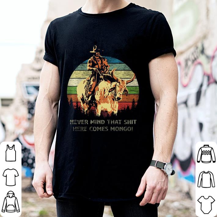 Blazing Saddles Never mind that shit here comes Mongo sunset shirt