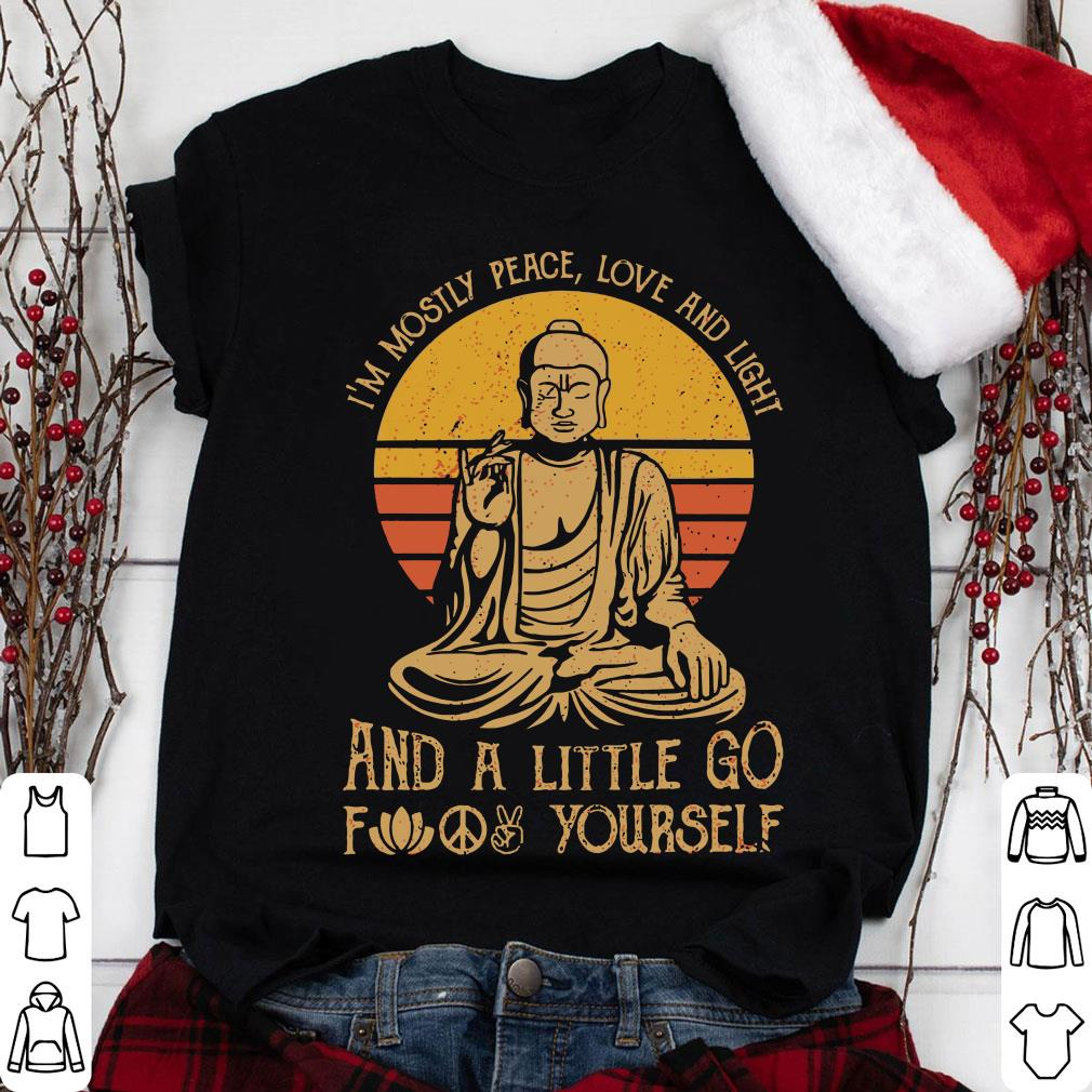Buddha Yoga I'm mostly peace love and light and a little go fuck yourself shirt