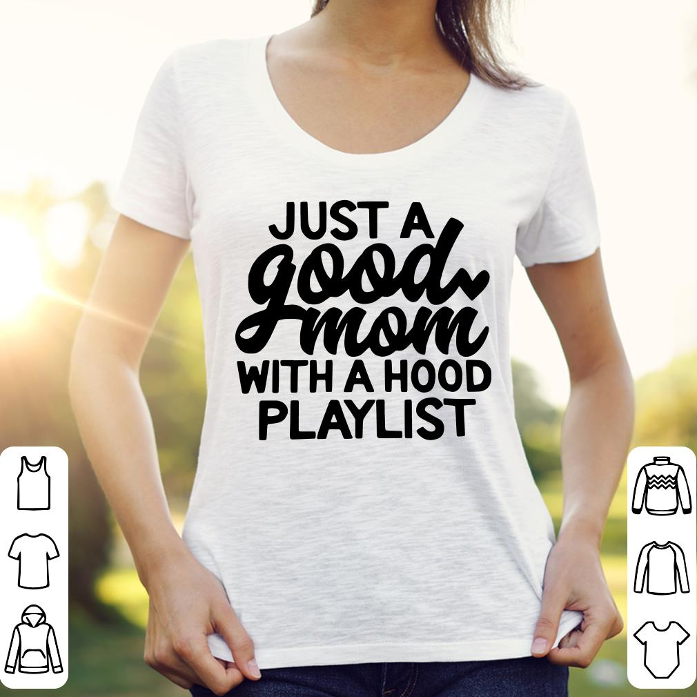 Just a good mom with a hood playlist shirt 3