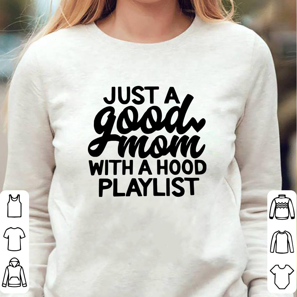 https://unicornshirts.net/images/2019/01/Just-a-good-mom-with-a-hood-playlist-shirt_4.jpg