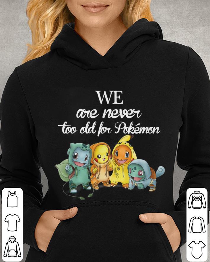 https://unicornshirts.net/images/2019/01/Pikachu-Hitokage-Fushigidane-We-are-never-too-old-for-Pokemon-shirt_4.jpg