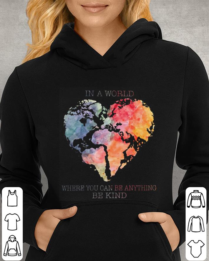 https://unicornshirts.net/images/2019/01/Planet-Earth-Heart-In-a-world-where-you-can-be-anything-be-kind-shirt_4.jpg