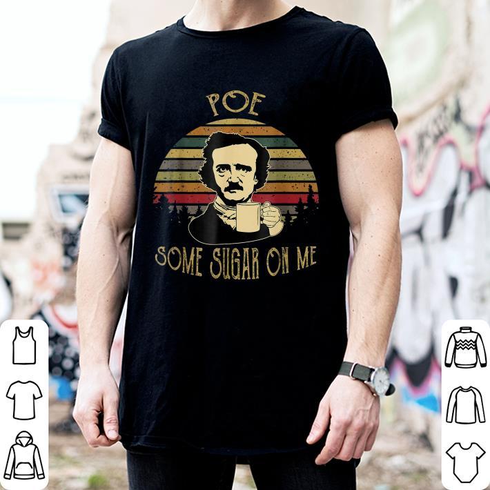 Sunset Retro Edgar Allan Poe some sugar on me shirt