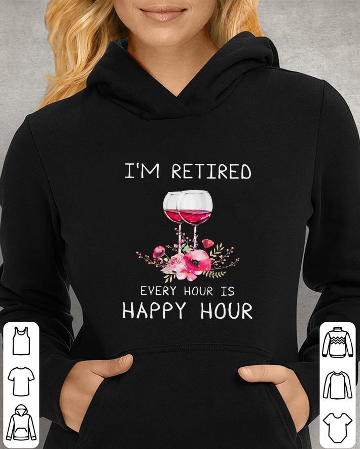https://unicornshirts.net/images/2019/01/Wine-Lovers-i-m-retired-every-hour-is-happy-hour-shirt_4.jpg
