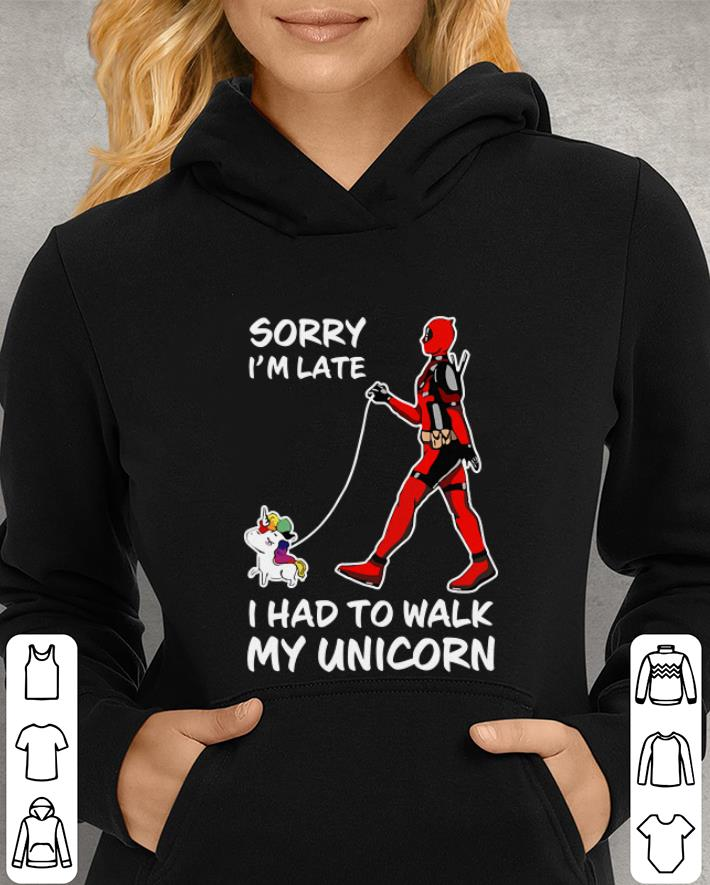 https://unicornshirts.net/images/2019/02/Deadpool-Sorry-i-m-late-i-had-to-walk-my-unicorn-shirt_4.jpg