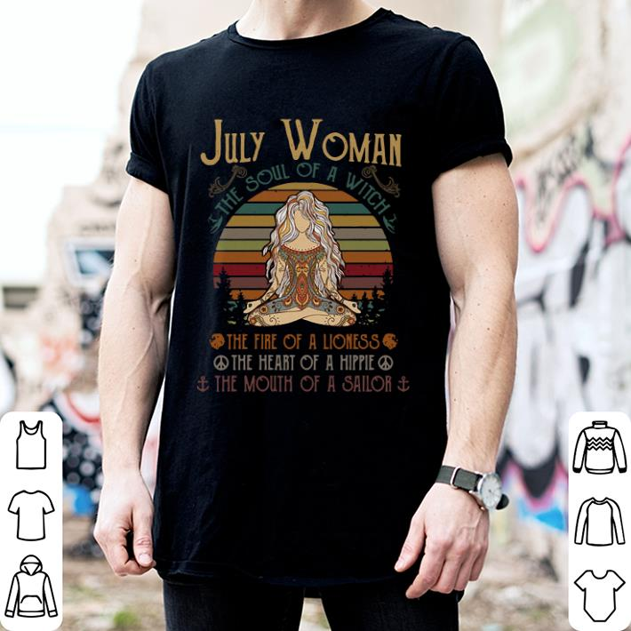 July Woman The soul of a witch the fire of a lioness the heart of a hippie shirt