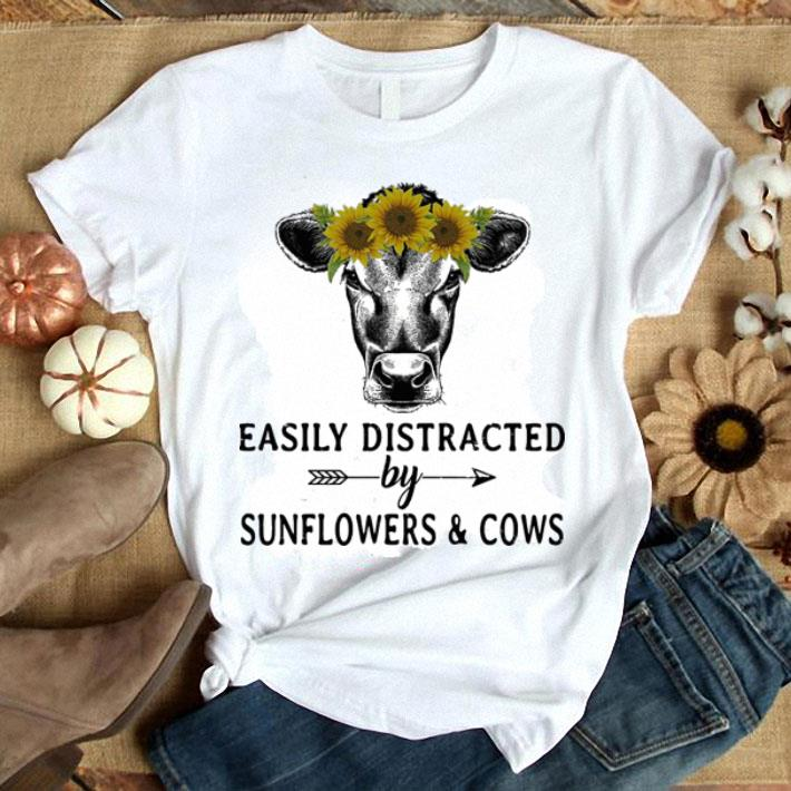 Easily distracted by sunflowers & cows shirt