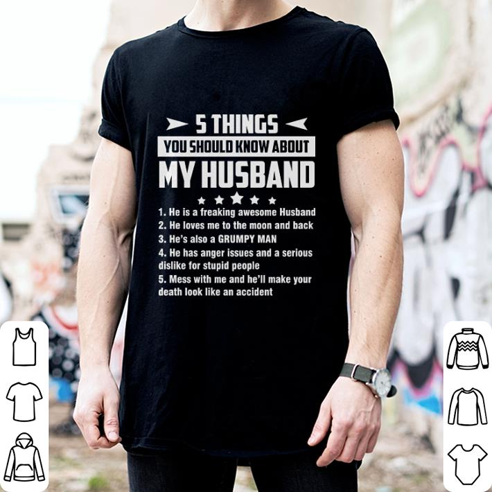5 things you should know about my husband he is a freaking shirt