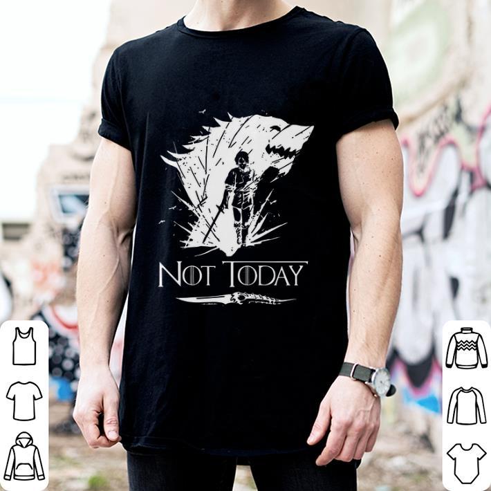 6fd32d40a183c Arya Stark GOT Not today Game Of Thrones shirt, hoodie, sweater ...
