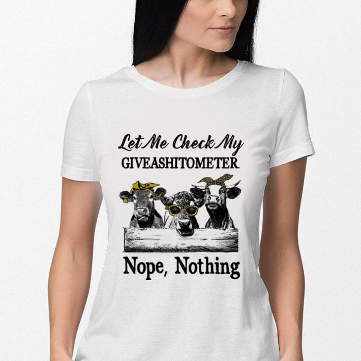 Cows let me check my giveashitometer nope nothing shirt 3