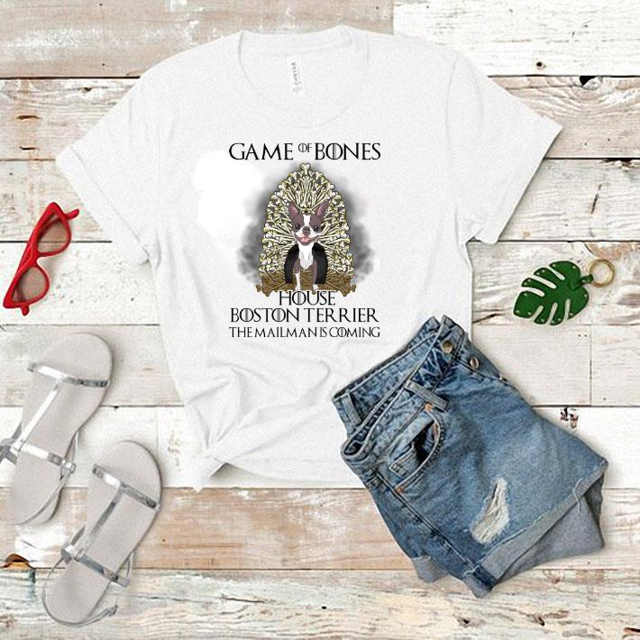 Game of bones house Boston Terrier the mailman is coming Game of Thrones shirt