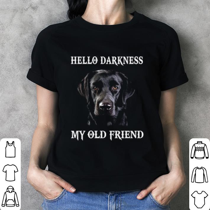 Labrador Hello Darkness My Old Friend shirt