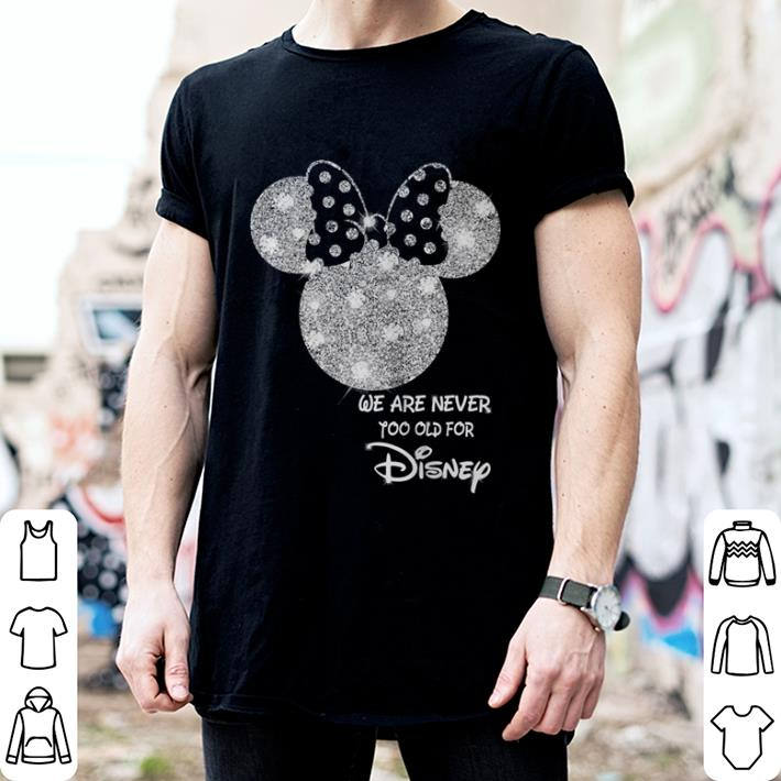 Diamond Minnie mouse we are never too old for Disney shirt