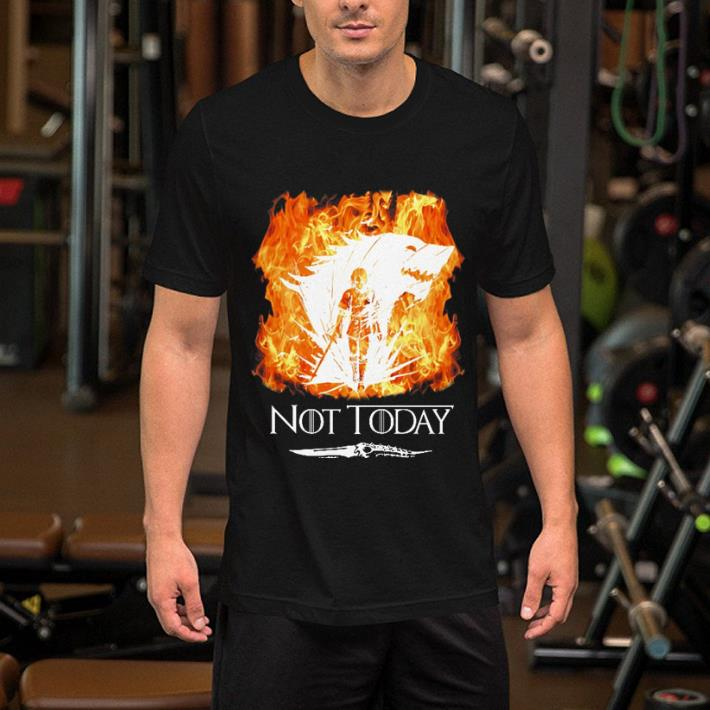Fire Arya Stark Not today Game Of Thrones shirt