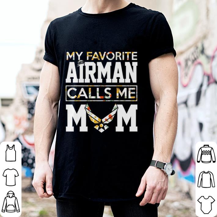 Floral My favorite Airman calls me mom shirt