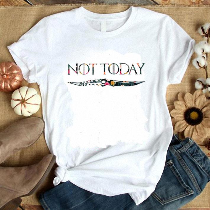 Flower Not Today Arya Stark Game Of Thrones shirt 1