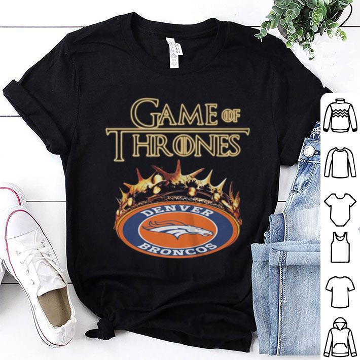 new product 2e4e9 0c32c Game Of Thrones Crown Denver Broncos shirt