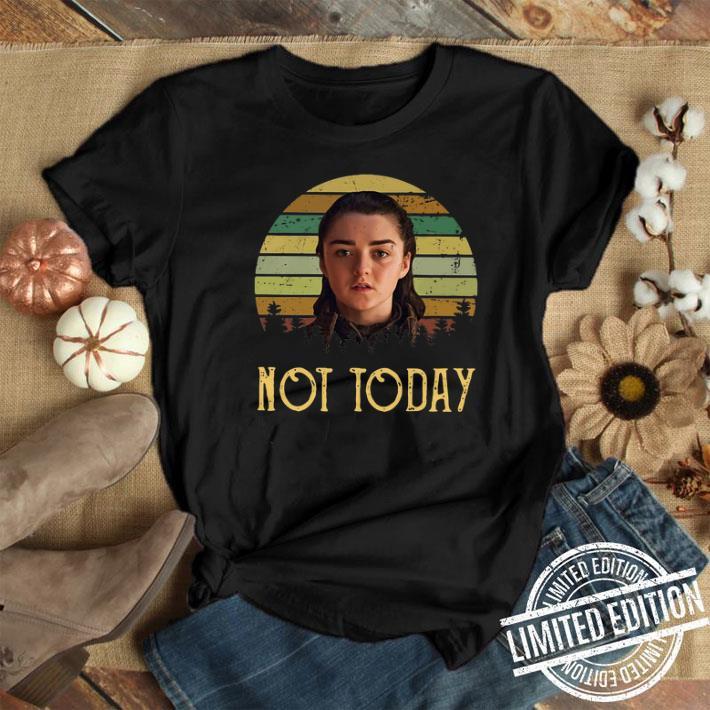 Game of Thrones Arya Stark not Today sunset shirt