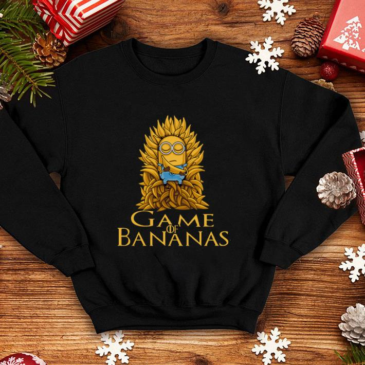 9887c776 Game of Thrones Minions Game of Bananas shirt, hoodie, sweater ...